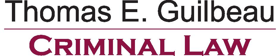 Thomas E. Guilbeau Criminal Law